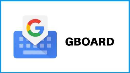 Gboard - best Keyboard apps