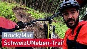 SchweizUNeben Trail in Bruck an der Mur - das neueste Trail-Highlight der Steiermark