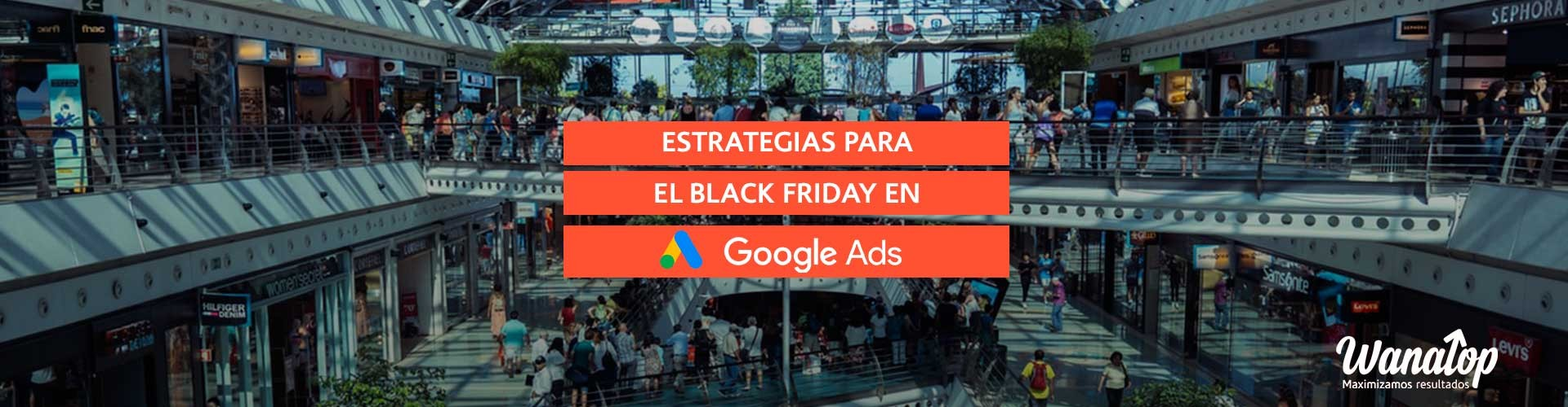 Estrategias de Google Ads para Black Friday