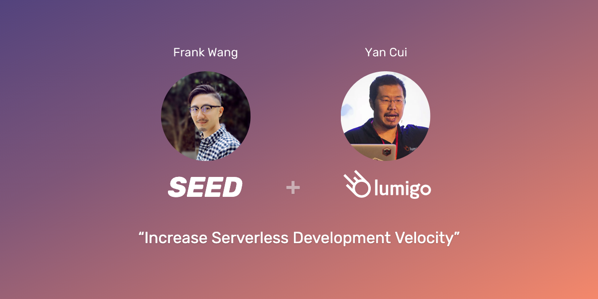 Seed and Lumigo Serverless Webinar