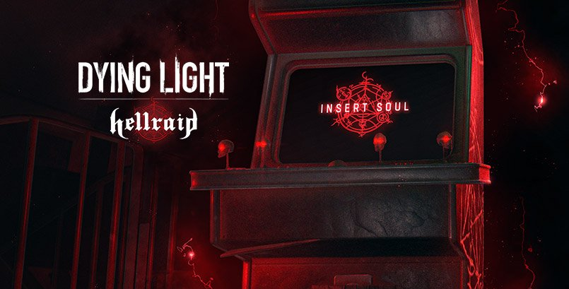 Dying Light's new DLC Hellraid will be your ticket to hell and back