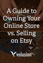 A Guide to Owning Your Online Store vs. Selling on Etsy