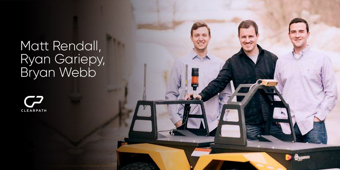 Ryan Gariepy, Matt Rendall, Brian Webb: Clearpath Robotics