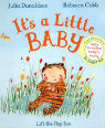It's a little baby by Julia Donaldson and Rebecca Cobb