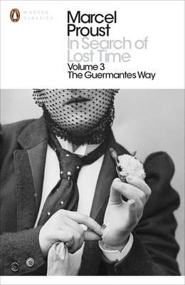 In Search of Lost Time (Volume 3): The Guermantes Way - Marcel Proust