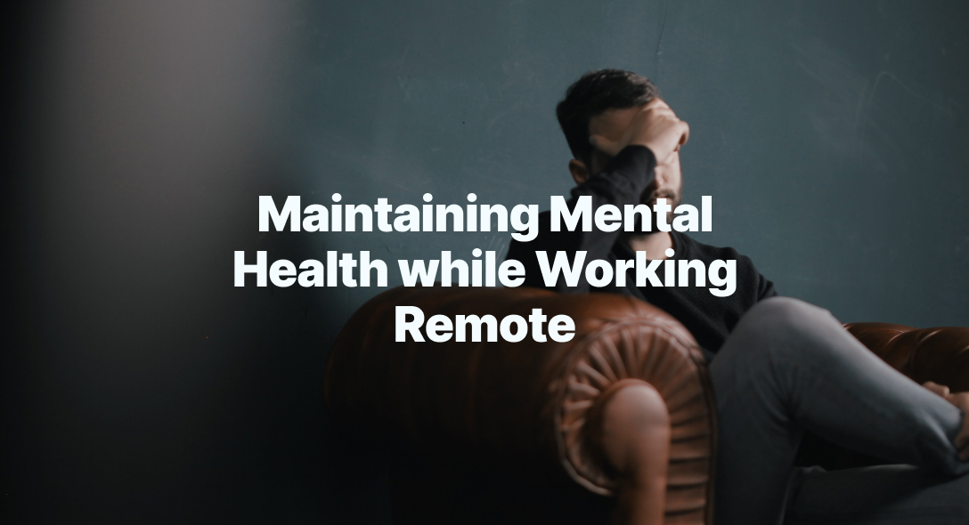 Maintaining Mental Health while Working Remote