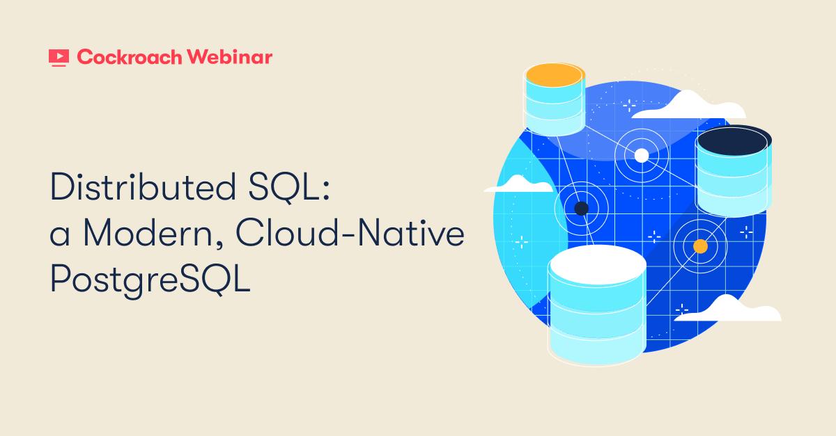 Distributed SQL: a modern, cloud-native PostgreSQL