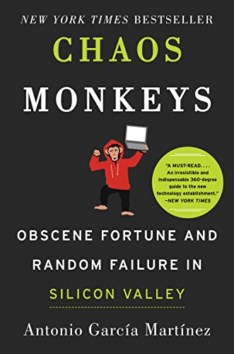 Chaos Monkeys: Obscene Fortune and Random Failure in Silicon Valley book cover