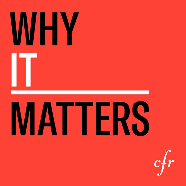 podcast cover of Why It Matters by Council on Foreign Relations