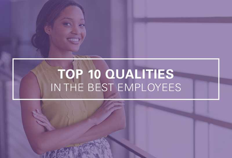 Top 10 Qualities of the Best Employees