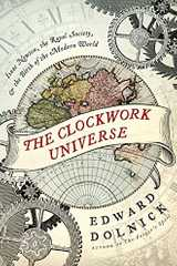 Related book The Clockwork Universe: Isaac Newton, the Royal Society, and the Birth of the Modern World Cover