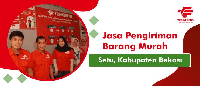 Jasa Pengiriman Barang Murah di Setu, Kabupaten Bekasi