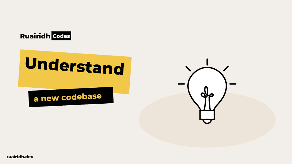 How to understand a new codebase