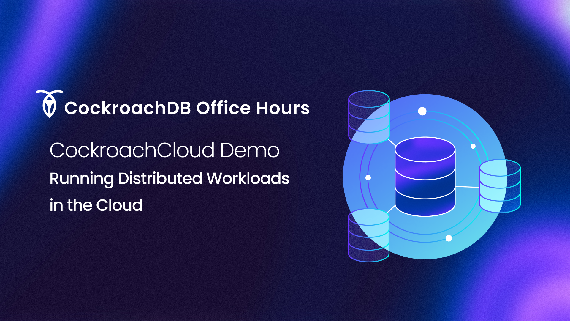 CockroachDB Office Hours: CockroachCloud Demo - Running Distributed Workloads in the Cloud