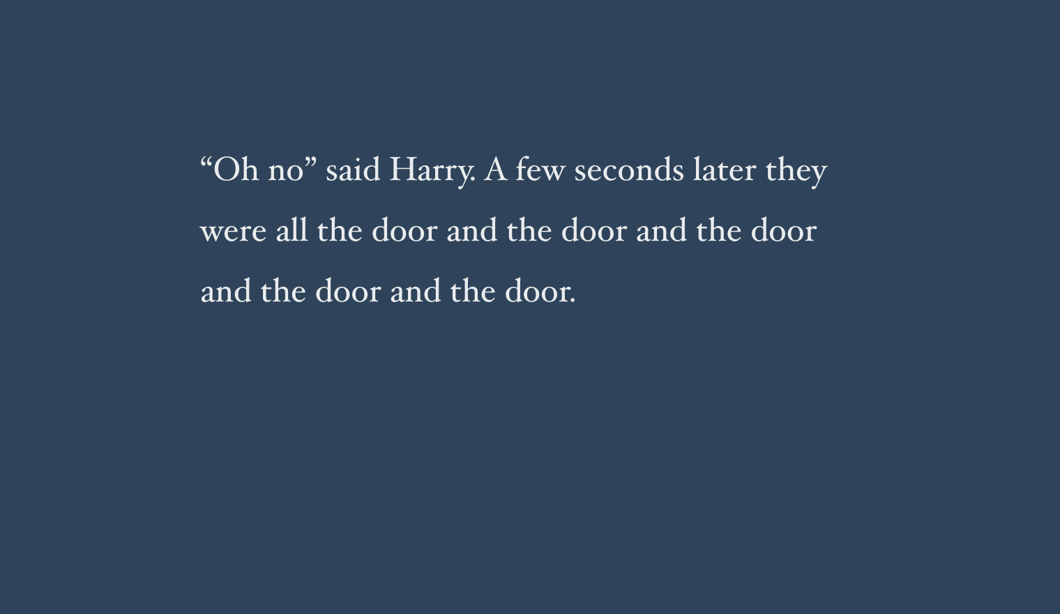 """Oh no"" said Harry. A few seconds later they were all the door and the door and the door and the door and the door."