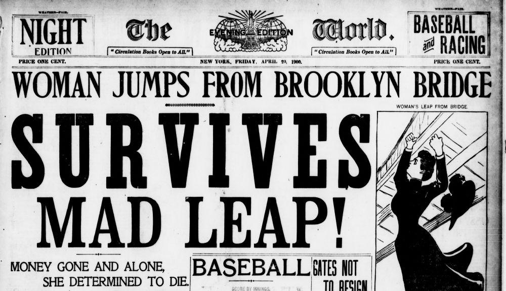 Заголовок газеты The New York World от 20 апреля 1900 года: «Женщина бросилась с Бруклинского моста и выжила после безумного падения!». Источник: brownstonedetectives.com
