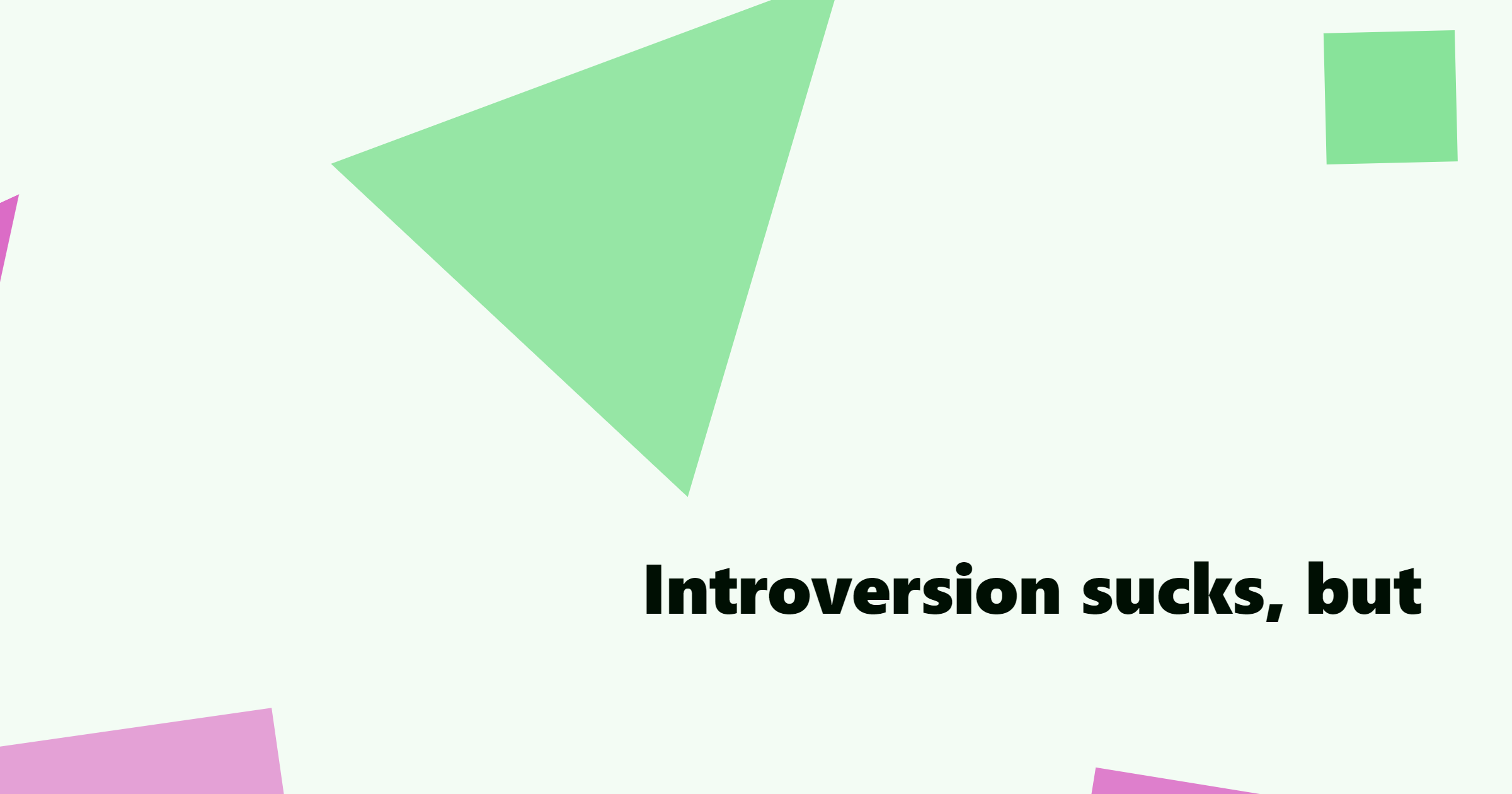 Introversion Sucks, But....