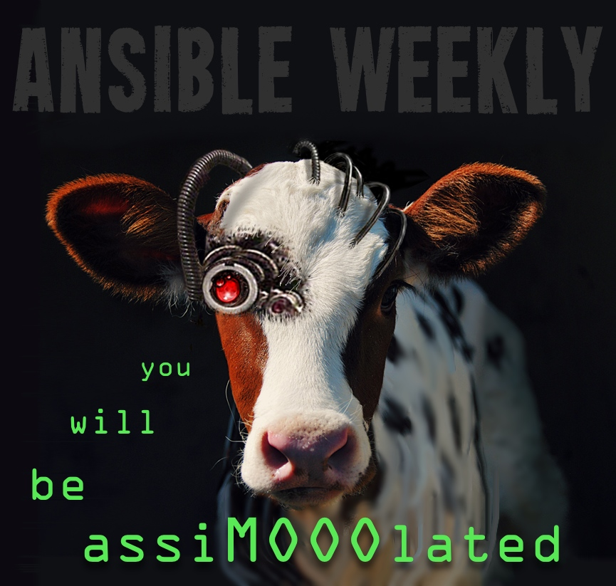 Ansible Weekly: Borg Cow says: You will be assimooolated.