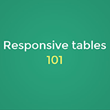 Responsive tables 101