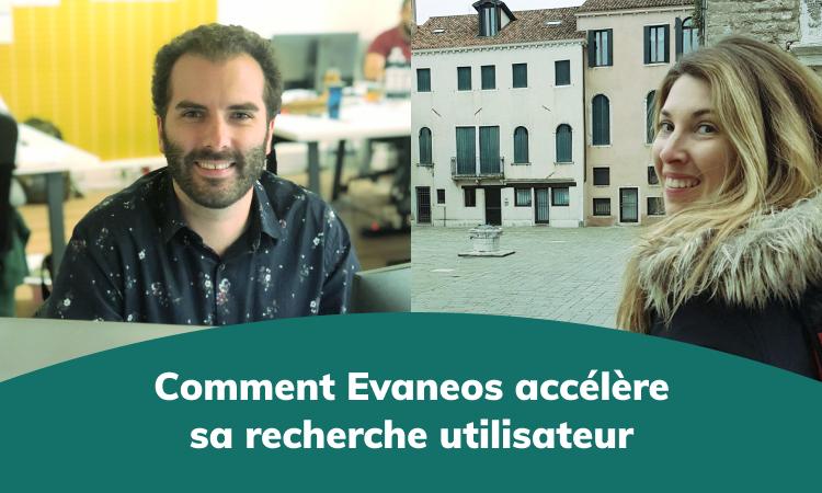 Comment Evaneos accélère sa recherche utilisateur, entretien avec Marine Crespel et Arthur Boulanger