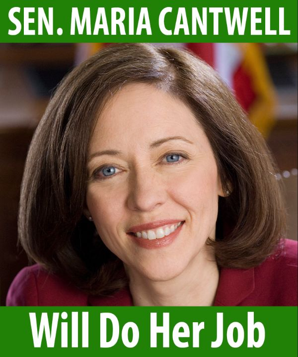 Senator Cantwell will do her job!