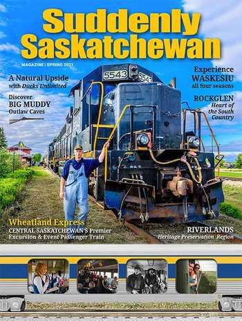 Suddenly Saskatchewan Magazine - Issue: Spring 2021