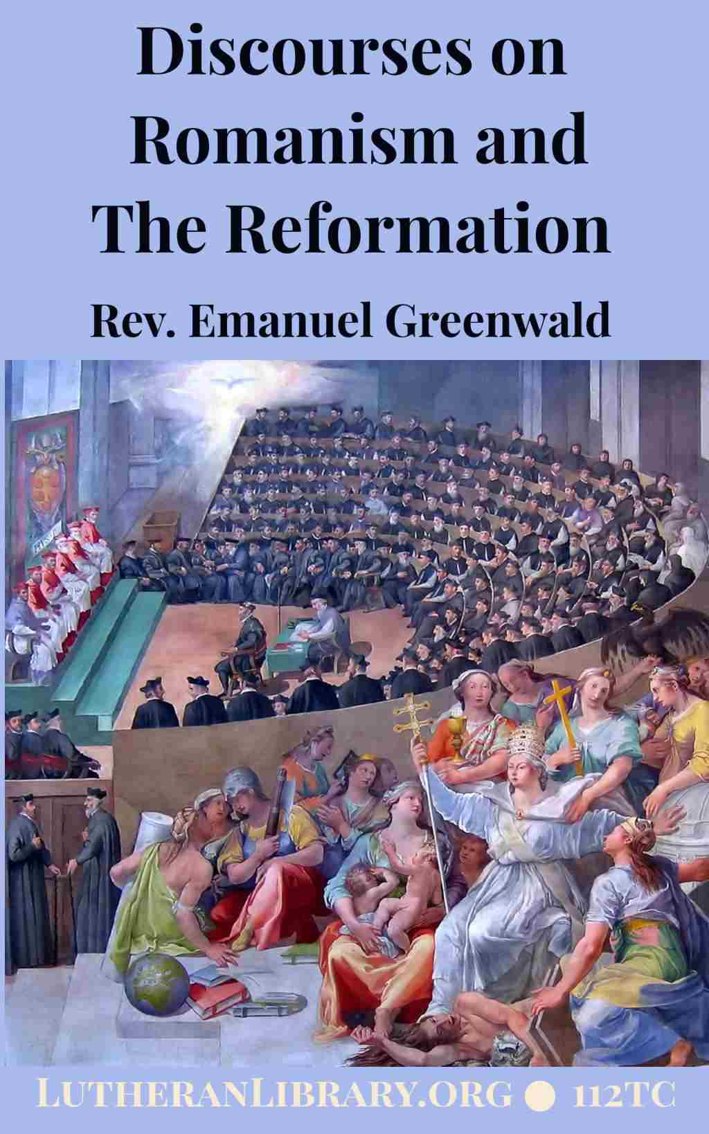 Discourses on Romanism and the Reformation by Emanuel Greenwald