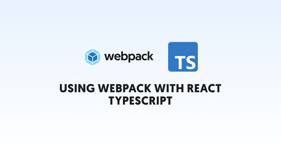 Using Webpack with React Typescript