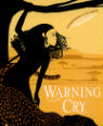 Warning cry by Kris Humphrie and Chellie Carroll