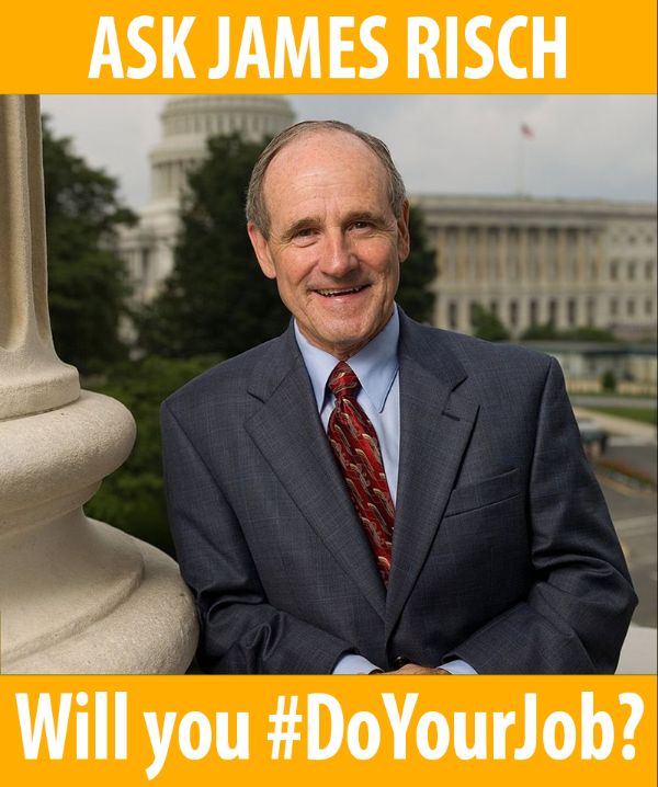 Ask Senator Risch will you do your job?