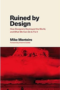 Book cover for Ruined by Design by Mike Monteiro