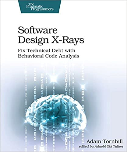 Software Design X-Rays by Adam Tornhill