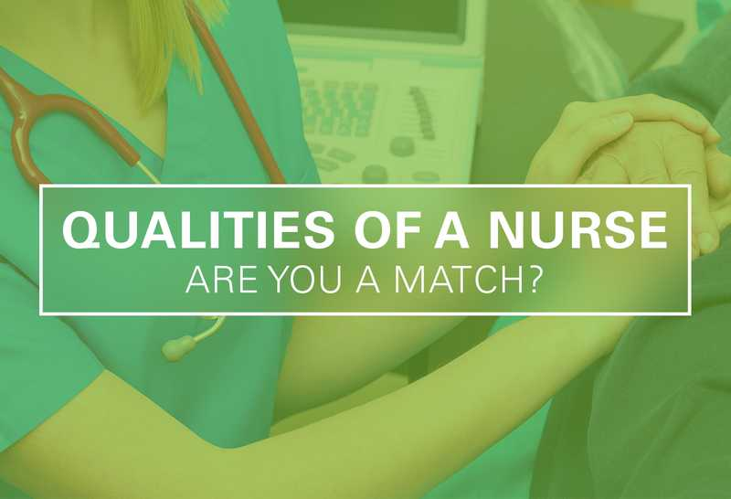 Qualities of a Good Nurse: Are You a Match?
