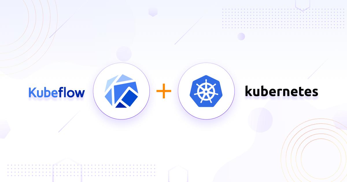 Kubeflow : Scaling ML with Kubernetes