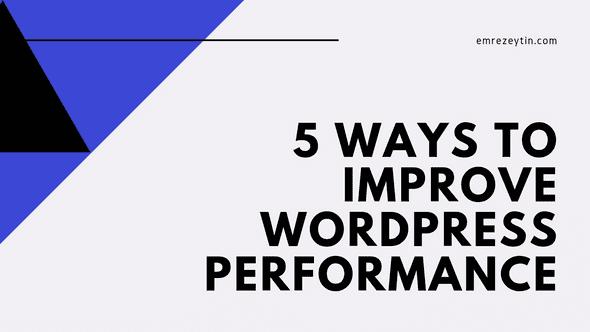 5 ways to improve Wordpress performance