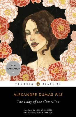 The Lady of the Camellias - Alexandre Dumas, *fils*