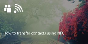 How to Transfer Contacts Using NFC