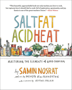 Salt, Fat, Acid, Heat: Mastering the Elements of Good Cooking - Nosrat, Samin