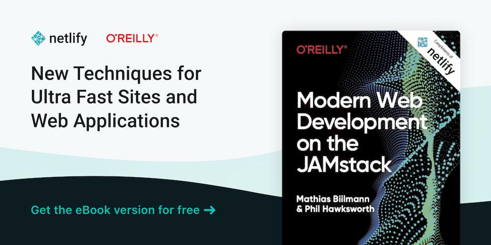 Modern Web Development on the JAMstack