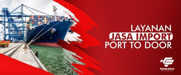Layanan Jasa Import Port to Door