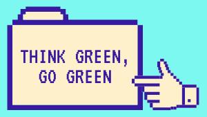 Think Green, Go Green!