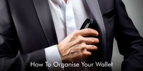 How To Organise Your Wallet