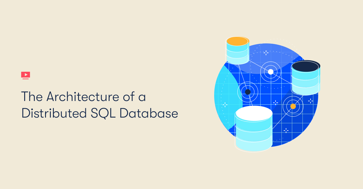 The Architecture of a Distributed SQL Database (EMEA)