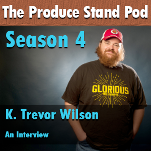 Listen to the The Product Stand Podcast as they interview K. Trevor Wilson (aka Squirrely Dan) from Letterkenny