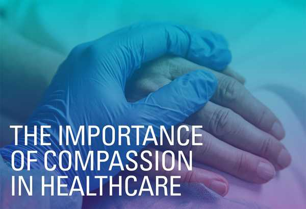 The Importance of Compassion in Healthcare