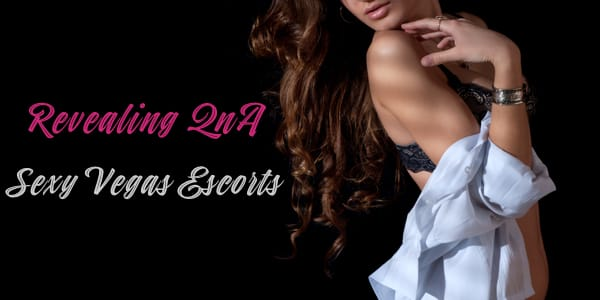 Revealing Q&A with Sexy Vegas Escorts