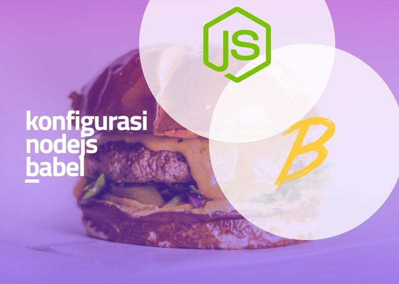 pic for Cara Konfigurasi NodeJs & Babel