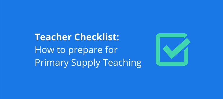 Teacher Checklist: How to prepare for Primary Supply Teaching