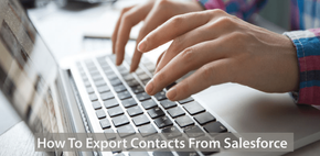 How To Export Contacts From Salesforce