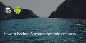 How To Backup & Restore Android Contacts